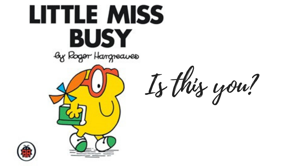 Are you Little Miss Busy?